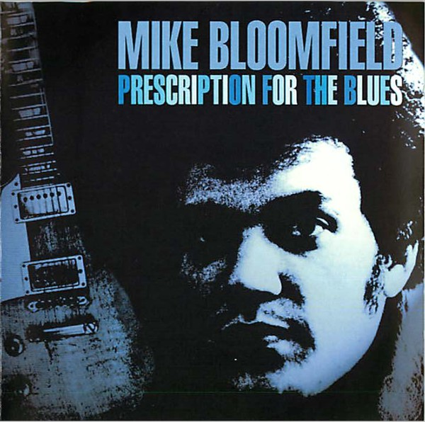 Bloomfield, Mike Prescription For The Blues