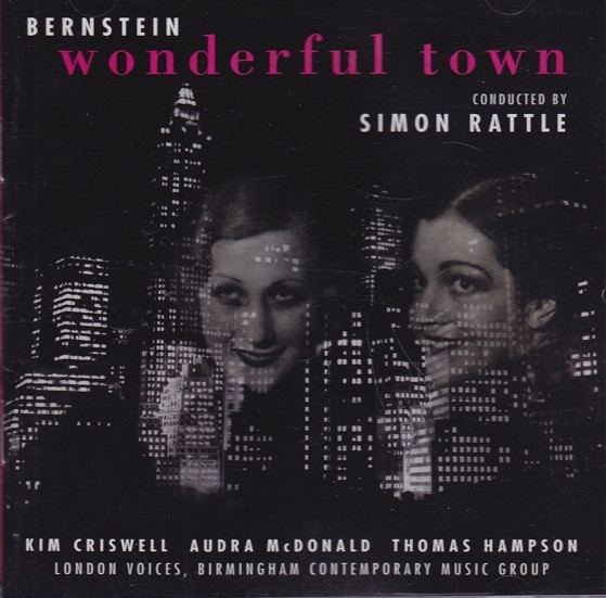 Bernstein - Simon Rattle, Kim Criswell, Audra McDonald, Thomas Hampson Wonderful Town