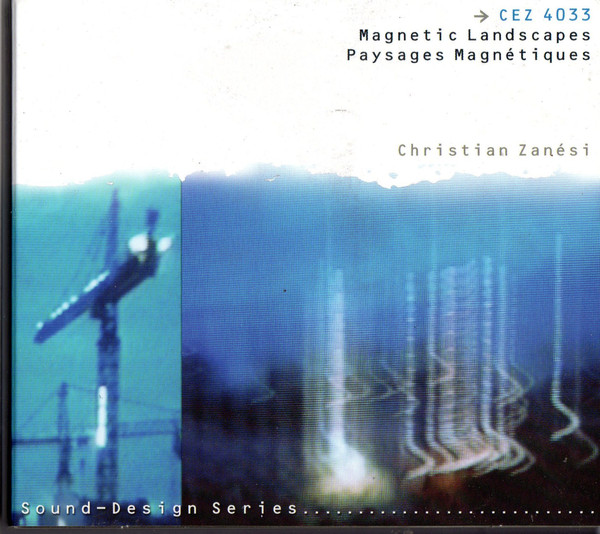 Zanesi, Christian Magnetic Landscapes/Paysages Magetiques
