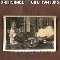 Israel Dan & Cultivators Before We Met