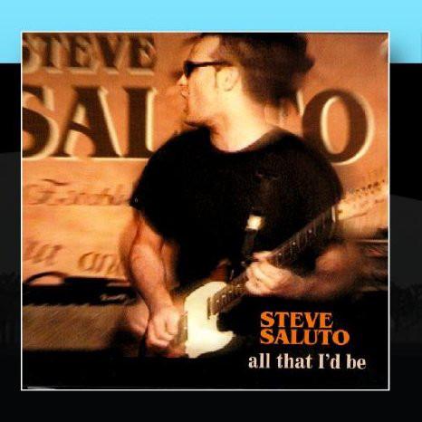 Saluto, Steve All That I'd Be  CD