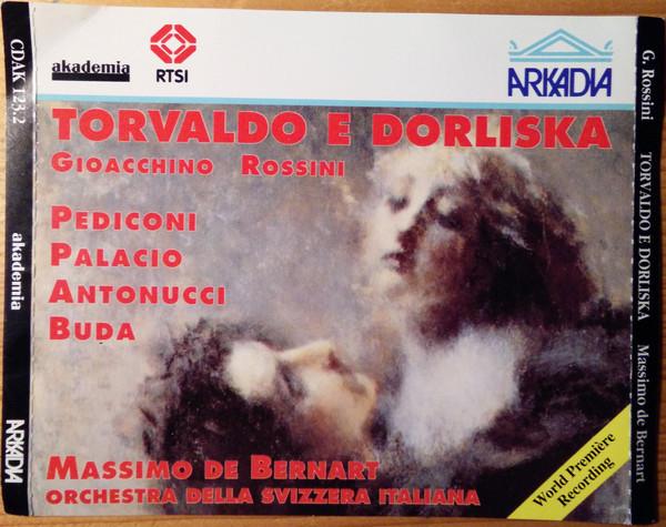 Gioacchino Rossini, Pediconi, Palacio, Antonucci, Buda, Massimo De Bernart, Orchestra Della Svizzera Italiana Torvaldo E Dorliska