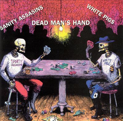 Sanity Assassins, White Pigs Dead Man's Hand
