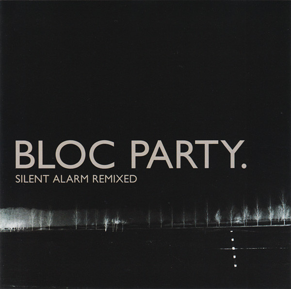 Bloc Party Silent Alarm Remixed
