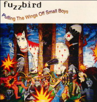 Fuzzbird Pulling The Wings Off Small Boys CD