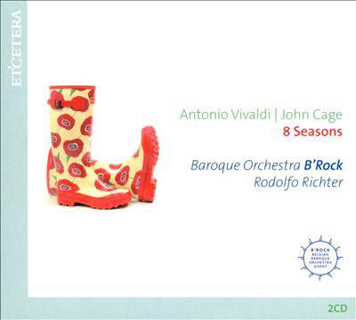 Antonio Vivaldi, John Cage, Baroque Orchestra B'Rock, Rodolfo Richter 8 Seasons CD