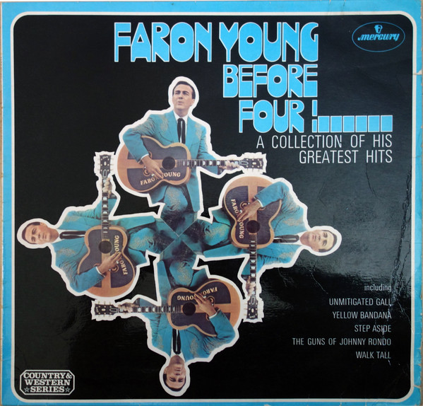 Young, Faron Before Four ! A Collection Of His Greatest Hits
