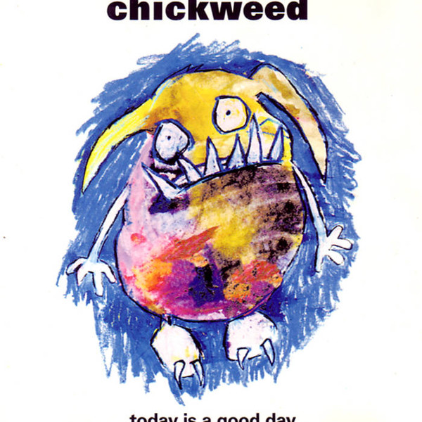 Chickweed Today Is A Good Day Vinyl