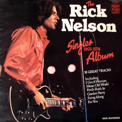 Nelson, Rick The Rick Nelson Singles Album 1963-1974