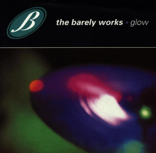 Barely Works (The) Glow CD