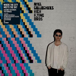 Noel Gallagher's High Flying Birds Where The City Meets The Sky : Chasing Yesterday : The Remixes  Vinyl