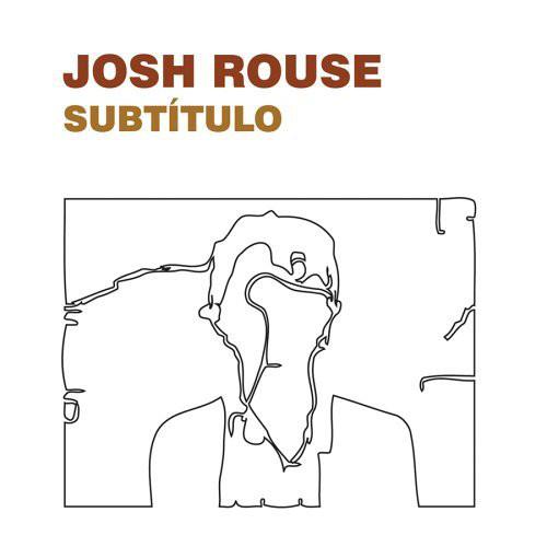 Rouse, Josh Subtitulo