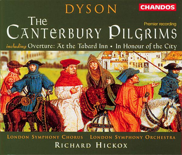 Dyson - London Symphony Chorus, London Symphony Orchestra, Richard Hickox The Canterbury Pilgrims