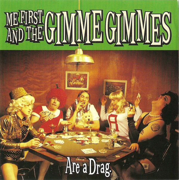 Me First And The Gimme Gimmes Are A Drag