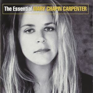 Carpenter, Mary Chapin The Essential Mary Chapin Carpenter