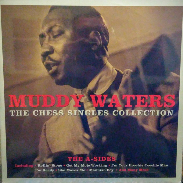 Muddy Waters The Chess Singles Collection (The A-Sides)