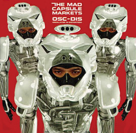 The Mad Capsule Markets OSC-DIS (OSCILLATOR IN DISTORTION) Vinyl