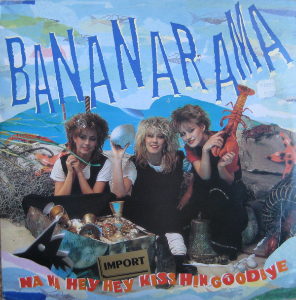 Bananarama Na Na Hey Hey Kiss Him Goodbye