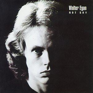 Egan, Walter Not Shy