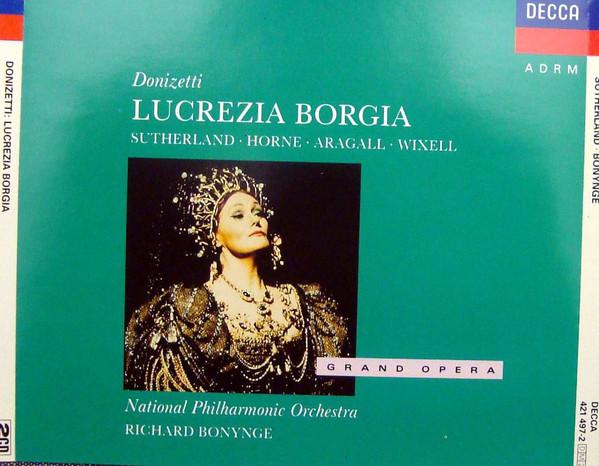 Donizetti - Sutherland, Horne, Aragall, Wixell, National Philharmonic Orchestra, Richard Bonynge Lucrezia Borgia