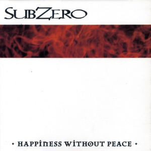 Subzero Happiness Without Peace
