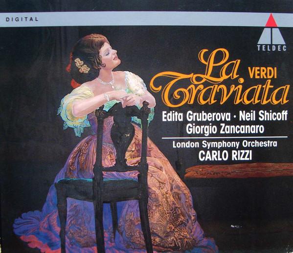 Verdi - Edita Gruberova, Neil Shicoff, Giorgio Zancanaro, London Symphony Orchestra, Carlo Rizzi La Traviata
