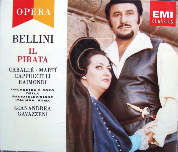 Bellini - Caballé, Martí, Cappuccilli, Raimondi, Orchestra E Coro Della Radiotelevisione Italiana, Roma, Gianandrea Gavazzeni Il Pirata CD