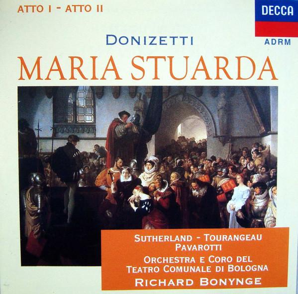 Donizetti - Sutherland, Tourangeau, Pavarotti, Orchestra E Coro del Teatro Comunale di Bologna, Richard Bonynge Maria Stuarda [Atto I - Atto II] Vinyl