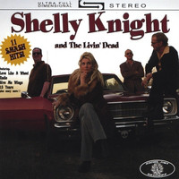 Shelly Knight and The Livin' Dead Shelly Knight and The Livin' Dead