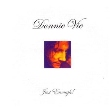 Vie, Donnie Just Enough! CD
