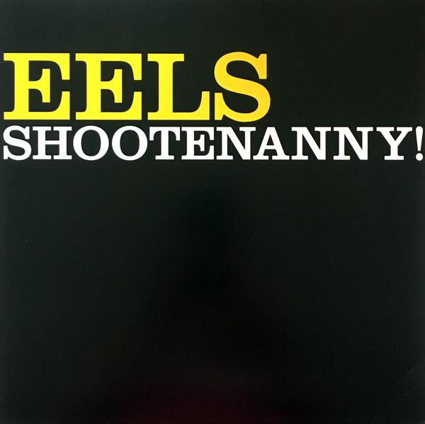 Eels Shootenanny! Vinyl