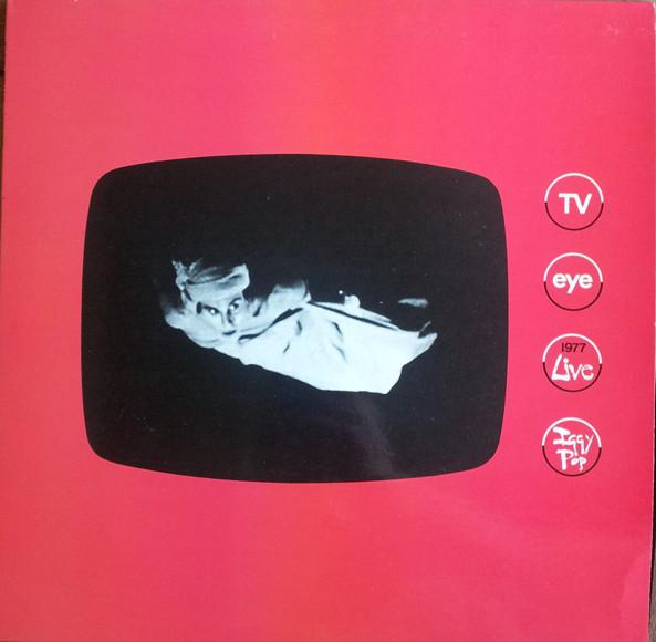 Iggy Pop TV Eye 1977 Live