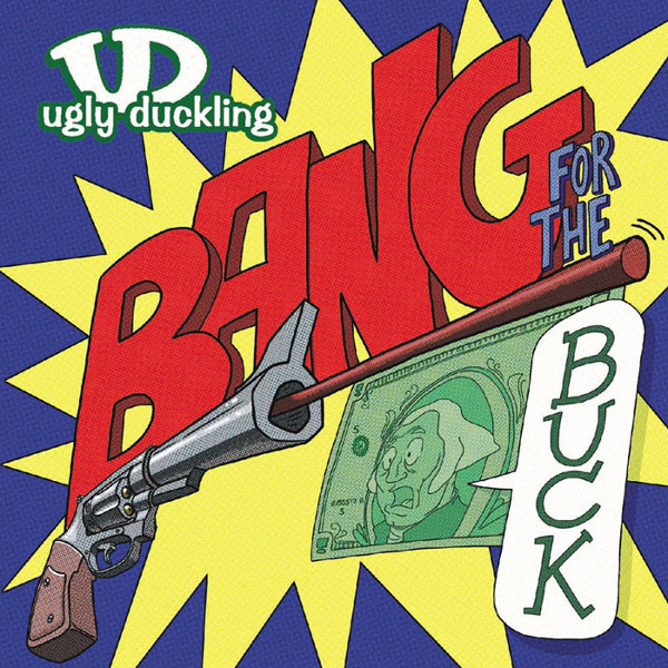 Ugly Duckling Bang For The Buck Vinyl