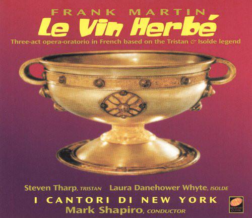 Frank Martin - Steven Tharp, Laura Danehower Whyte, I Cantori di New York, Mark Shapiro  Le Vin Herbé Vinyl