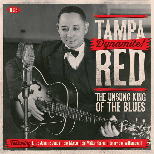 Tampa Red Dynamite! The Unsung King Of The Blues