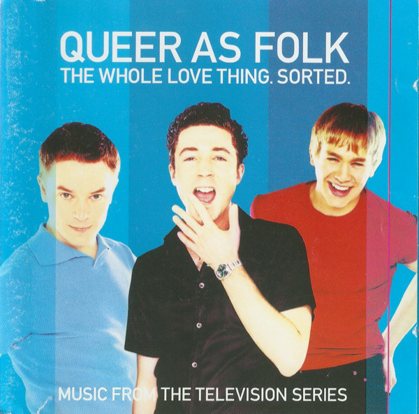 Various Queer As Folk - The Whole Love Thing. Sorted.