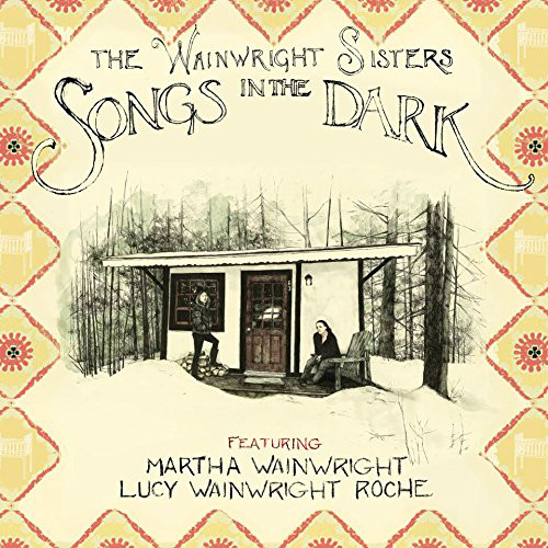 Wainwright Sisters (The) Songs in the Dark Vinyl