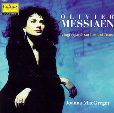 Messiaen - Joanna MacGregor Vingt regards sur l'enfant Jesus