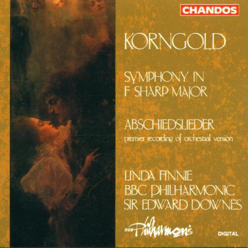 Korngold - Linda Finnie, BBC Philharmonic, Edward Downes Symphony In F Sharp Major • Abschiedslieder [Premier Recording Of Orchestral Version]