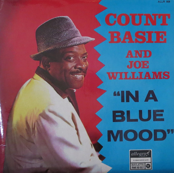 Count Basie And Joe Williams In A Blue Mood