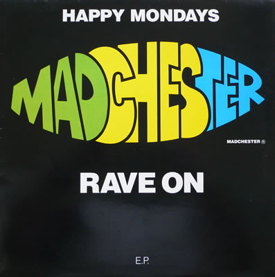 Happy Mondays Madchester Rave On