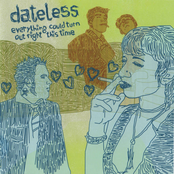 Dateless Everything Could Turn Out Right This Time CD