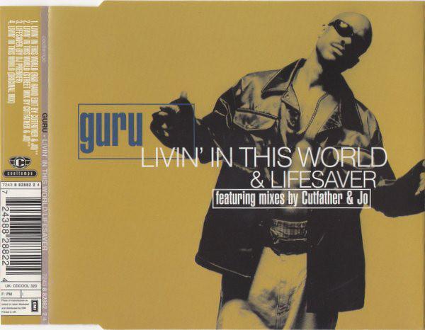 Guru Livin' In This World / Lifesaver CD