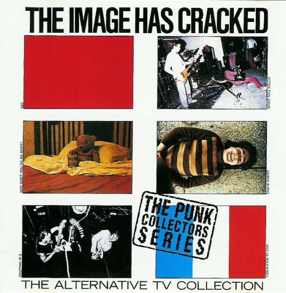 Alternative TV The Image Has Cracked - The Collection