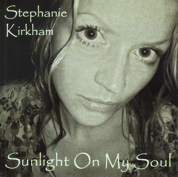 Kirkham, Stephanie Sunlight on my Soul