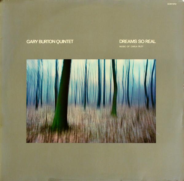 Gary Burton Quintet Dreams So Real - Music Of Carla Bley Vinyl