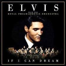 Elvis Presley With The Royal Philharmonic Orchestra If I Can Dream