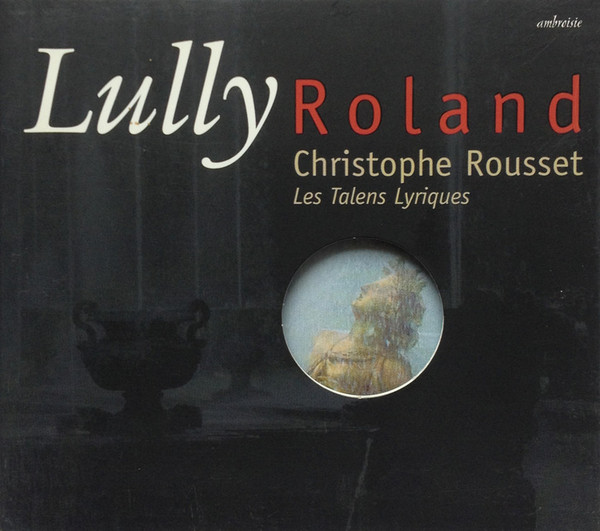 Lully - Christophe Rousset, Les Talens Lyriques Roland Vinyl