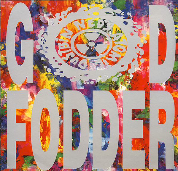 Ned's Atomic Dustbin God Fodder