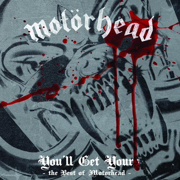 Motorhead You'll Get Yours: The Best Of Motorhead